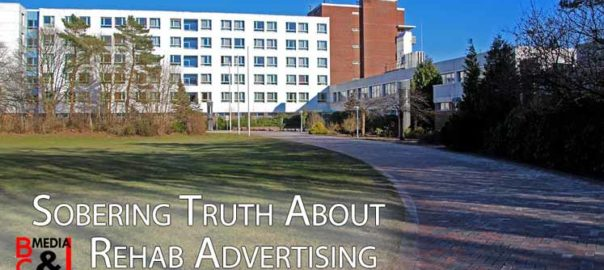 Sobering Truth About Rehab Advertising