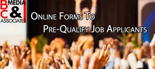 Online Forms to Pre-Qualify Job Applicants